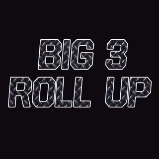 Big 3 Roll Up