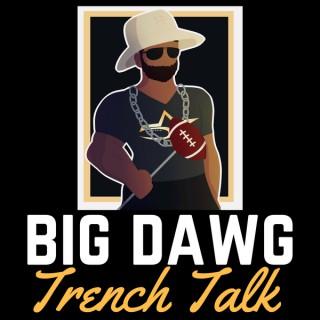 BIG DAWG TRENCH TALK
