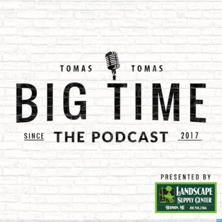 Big Time The Podcast