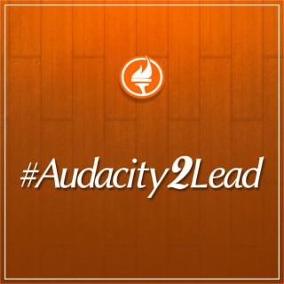 Audacity2Lead: The Courage and Necessary Insights You Need to Step Out and Lead with More Influence | Dayo Samuel, Nigeria Po