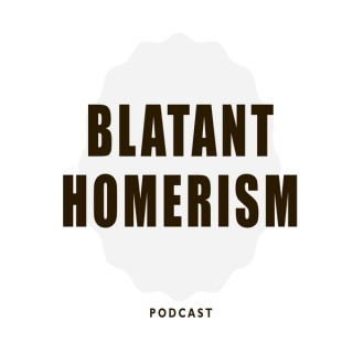 Blatant Homerism Podcast