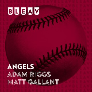 Bleav in Angels with Adam Riggs & Matt Gallant