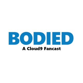 Bodied: A Cloud9 Fancast