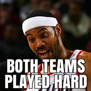 Both Teams Played Hard