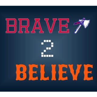 Brave 2 Believe