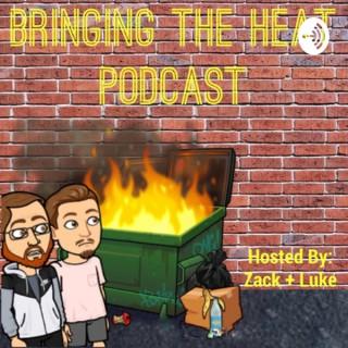 Bringing The Heat Podcast