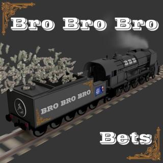 Bro Bro Bro Bets