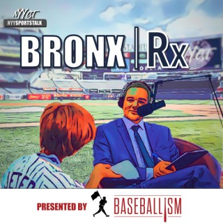 Bronx RX by NYYST - Yankees Podcast