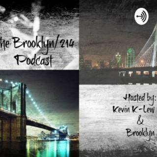 Brooklyn/214 Podcast