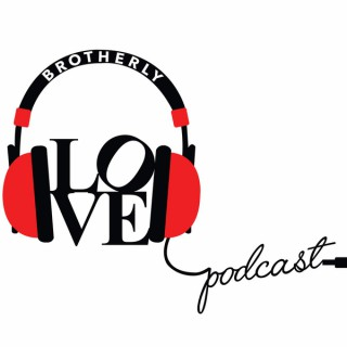 Brotherly Love Podcast