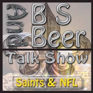 BS & Beer - New Orleans Saints Football