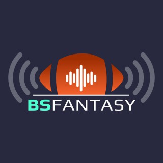 BS Fantasy Podcast