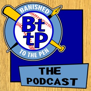 BTTP PODCAST – Banished to the Pen