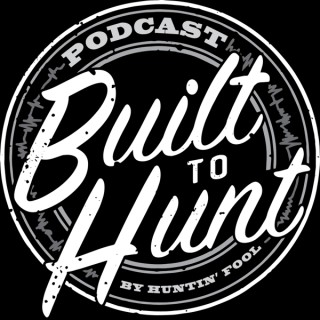Built To Hunt by Huntin' Fool