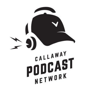 Callaway Podcasts