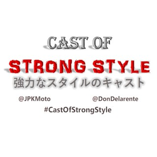 Cast Of Strong Style – The CSPN