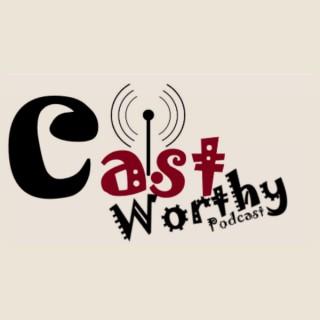 Cast Worthy