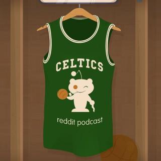 Celtics Reddit Podcast