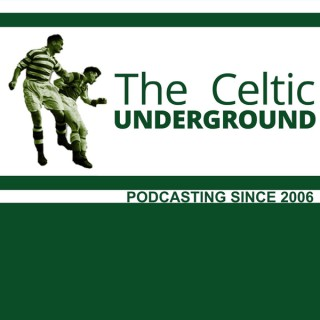 Celticunderground:The Celtic Football Fan Podcast