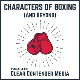 Characters of Boxing (And Beyond)