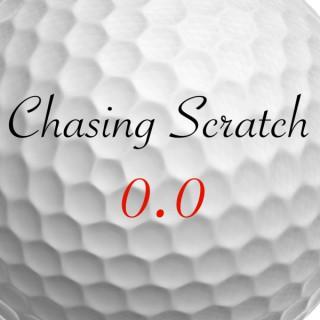 Chasing Scratch: A Golf Podcast