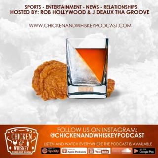 Chicken And Whiskey Podcast
