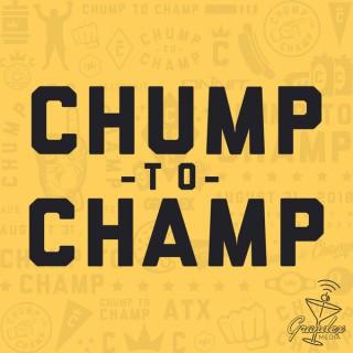Chump To Champ