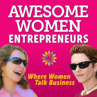 Awesome Women Entrepreneurs
