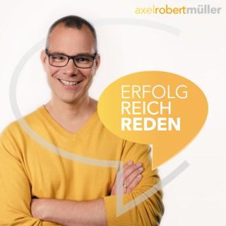Axel Robert Müller | Erfolg! Reich! Reden! Podcast