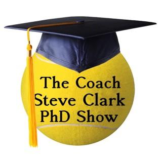 Coach Steve Clark PhD Show