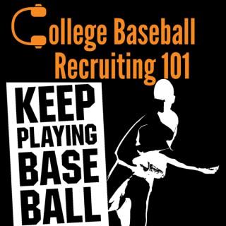 College Baseball Recruiting 101 by Keep Playing Baseball