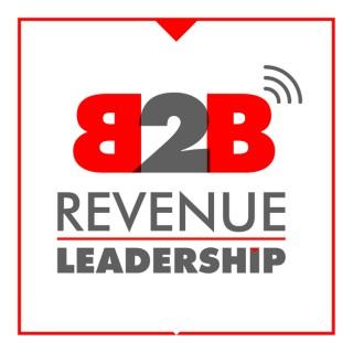B2B Revenue Leadership - CEO, CRO, CMO, VC, Sales and Marketing Growth Hacking