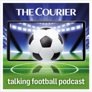 Courier Talking Football: Dundee FC, Dundee United, St Johnstone and other east coast Scottish clubs