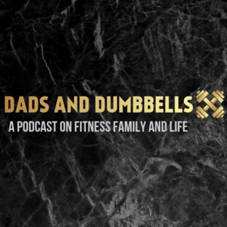 Dads and Dumbbells