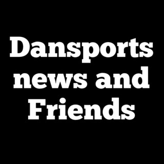 Dansportsnews and Friends