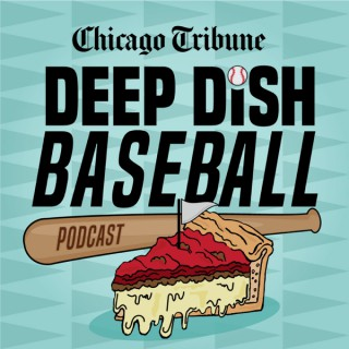 Deep Dish Baseball — A Chicago baseball podcast