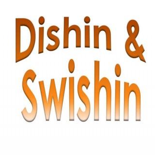 Dishin & Swishin