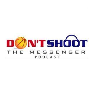 Dont Shoot The Messenger Podcast