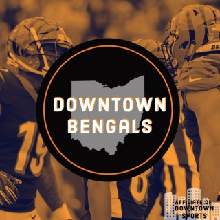 Downtown Bengals Podcast