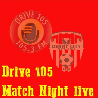 Drive105 Match Night Live