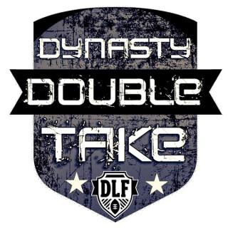 Dynasty Double Take