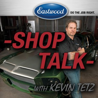 Eastwood Blog- Featuring 'Shop Talk' with Kevin Tetz