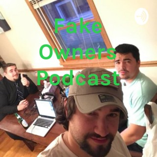 Fake Owners Podcast