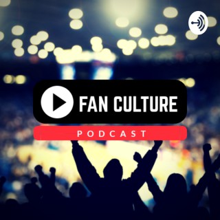 Fan Culture Podcast