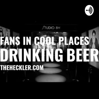 Fans in Cool Places Drinking Beer by The Heckler