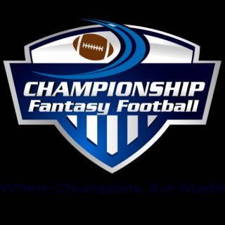 Fantasy Football Podcast - Championship Fantasy Football Radio / Similar To ESPN Fantasy Focus, Fantasy Pros911 & Bill Simmon