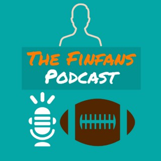 Finfans Podcast - Miami Dolphins