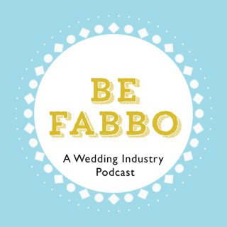 Be Fabbo - A Wedding Industry Podcast