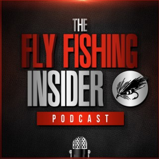 Fly-Fishing Insider Podcast
