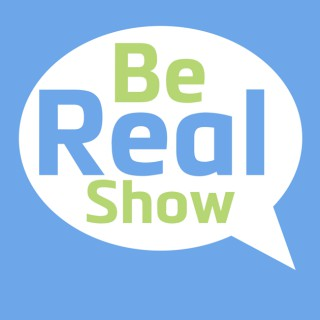 Be Real Show